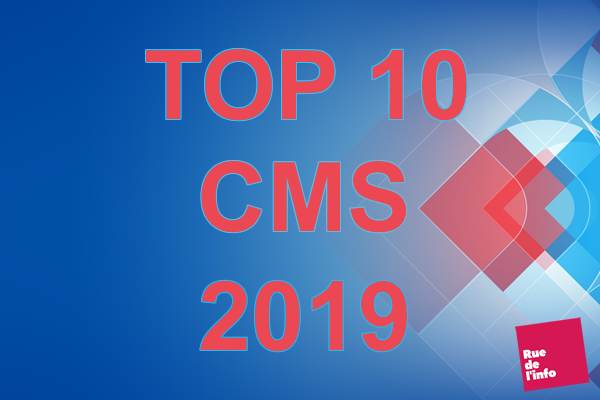 CMS : Les meilleurs CMS 2019 (Content Management system) - Rue de l'info