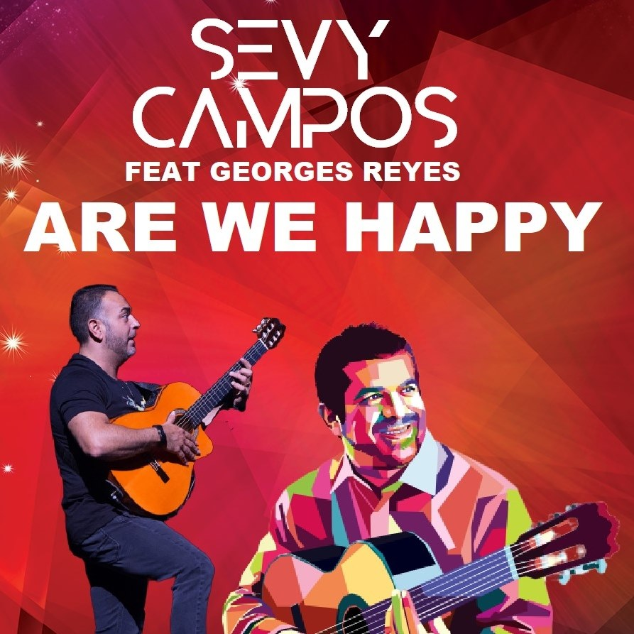 Sevy Campos feat. Georges Reyes (Gipsy King) - are we happy